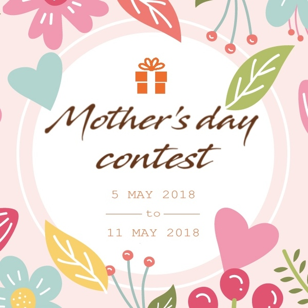 Malaysia Contests - Mother's Day Contest 2018